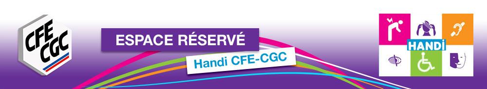 Espace réservé Handi CFE-CGC